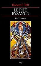 Le rite byzantin: bref historique by Taft R