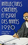 Institut catholique de Paris: Intellectuels chretiens et esprit des annees 20: Actes du Colloque, Institut catholique de Paris, 23-24 septembre 1993 (Sciences humaines et religions) (French Edition)