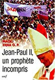 Zieba, Maciej: Jean-Paul II, un prophète incompris (French Edition)