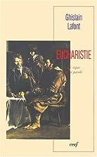 Eucharistie. Le repas et la parole by…