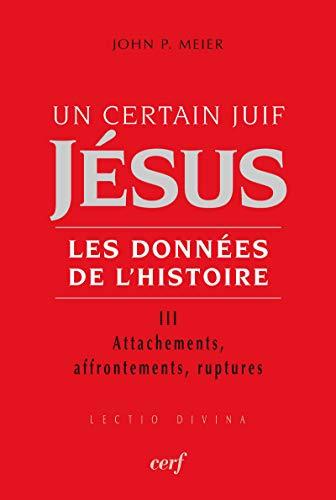un-certain-juif-jesus-les-donnees-de-lhistoire-tome-3-attachements-affrontements-ruptures