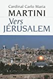 Carlo-Maria Martini: Vers Jerusalem (French Edition)