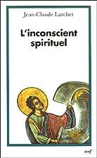 L'inconscient spirituel by Jean-Claude…