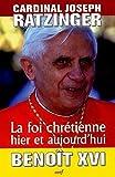 Joseph Ratzinger: La foi chretienne (French Edition)
