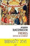 Ratzinger, Joseph: frères dans le Christ