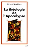 Richard Bauckham: La théologie de l'Apocalypse (French Edition)