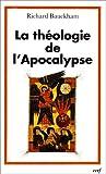 Richard Bauckham: La théologie de l'Apocalypse (French Edition)