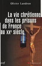 La vie chrétienne dans les prisons en…