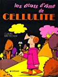 Bretecher, Claire: Les etats d'ame de Cellulite (Collection Humour en grands albums cartonnes) (French Edition)