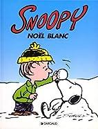 Snoopy, tome 17 : Noël blanc by Charles…