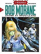 Intégrale Bob Morane, tome 1 : Atome…