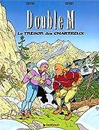 Double M, tome 1 : Le Trésors des Chartreux…