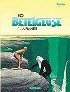 Bételgeuse, tome 1 : La Planète by Leo