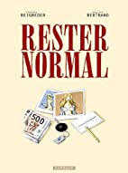 Rester normal by Philippe Bertrand