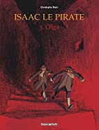 Isaac le pirate, tome 3 : Olga by Christophe…