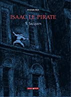 Isaac le Pirate, Tome 5 : Jacques by…