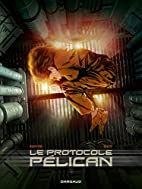 Le Protocole Pélican, Tome 1 : by…
