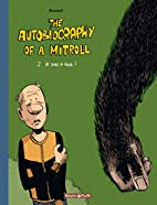 The Autobiography of a Mitroll, tome 2 : Is…