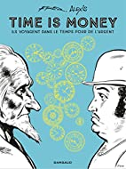 Time is money - tome 0 - Time is money by…