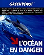 L'océan en danger by Greenpeace