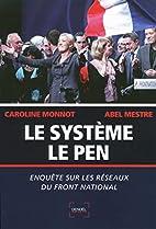 Le Système Le Pen: Enquête sur les…