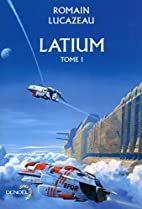 Latium (Tome 1) by Romain Lucazeau