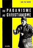 Lin, Yutang: paganisme christianism