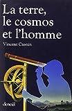 Vincent Cronin: La terre, le cosmos et l'homme(quand les hommes se tournent ver (French Edition)