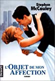 McCauley, Stephen: L'objet de mon affection (French Edition)