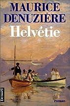 Helvétie by Maurice Denuzière