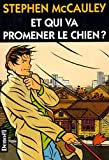 McCauley, Stephen: Et qui va promener le chien? (French Edition)