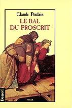 Le bal du proscrit by Claude Poulain