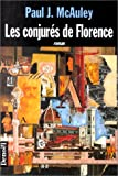 McAuley, Paul J: Les conjurés de Florence (French Edition)