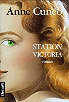 Station Victoria by Anne Cuneo