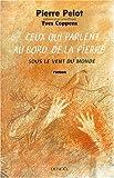 Pelot, Pierre: Ceux qui parlent au bord de la pierre (French Edition)