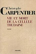 Vie et mort de la Cellule Trudaine by…