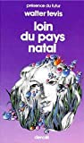 Walter Tevis: Loin du pays natal (French Edition)