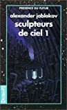 Jablokov, Alexander: Sculpteurs de ciel (French Edition)
