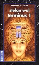 Terminus 1 by Stefan Wul