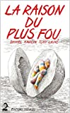 Daniel Karlin: La raison du plus fou (French Edition)