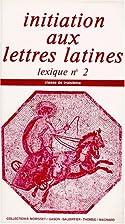 Initiation aux lettres latines 3e : lexique…