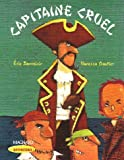 Sanvoisin, Eric: Capitaine Cruel (French Edition)