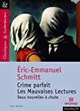 Eric-Emmanuel Schmitt: Crime parfait ; Les Mauvaises Lectures: Deux nouvelles à chute