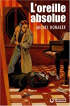 L'oreille absolue by Michel Honaker
