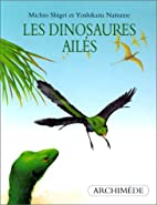 Les dinosaures ailés by Michio Shigei