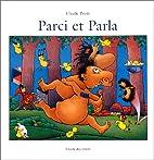 Parci et Parla by Claude Ponti