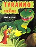 Wilhelm, Hans: Tyranno le terrible (French Edition)