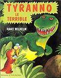 Wilhelm, Hans: Tyranno le terrible (French Edition)