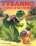 Wilhelm, Hans: Tyranno, l'espèce de sale tricheur (French Edition)