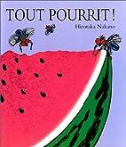 Tout pourrit ! by Hirotaka Nakano